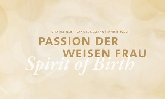 Passion der weisen Frau – Spirit of Birth