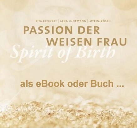 Passion der weisen Frau - Spirit of Birth